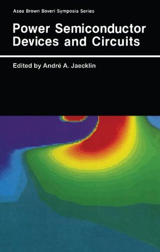 Power Semiconductor Devices and Circuits: Proceedings of an International Symposium Held in Baden-Dattwil, Switzerland, September 26-27, 1991 (Asea Brown Boveri Symposia)