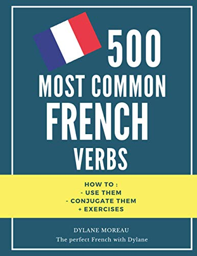 Compare Textbook Prices for 500 most common French Verbs: How to conjugate them and how to use them + exercises  ISBN 9798603612072 by Moreau, Dylane
