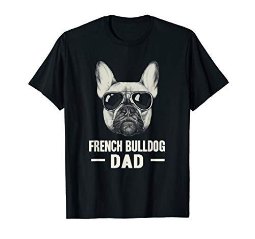 Frenchie Dad French Bulldog Dad T Shirt Father's Day Gifts