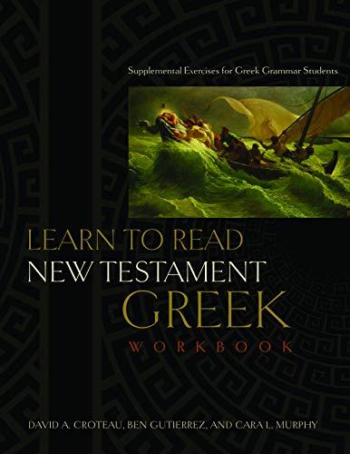 Learn to Read New Testament Greek, Workbook: Supplemental...