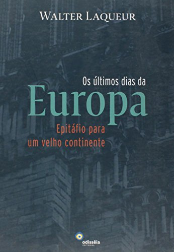 Os Últimos Dias da Europa. Epitáfio Para Um Velho Continente