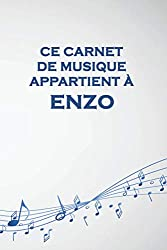 Ce carnet de musique appartient à Enzo: Cahier de partitions: Papier manuscrit / 12 portées par page / idée cadeau