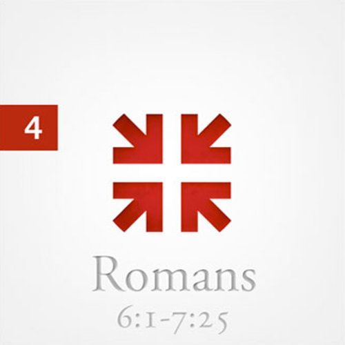 Romans: The Greatest Letter Ever Written, Part 4 audiobook cover art