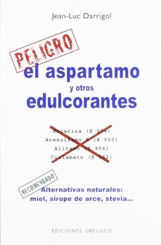 El aspartamo y otros edulcorantes (SALUD Y VIDA NATURAL)