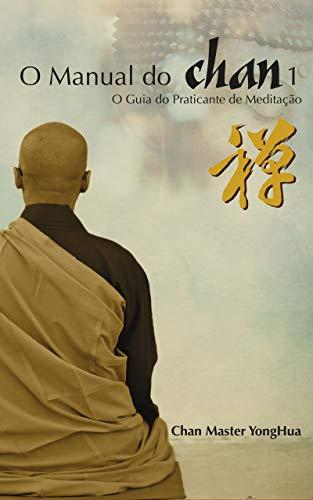 O Manual do Chan: O Guia do Praticante de Meditação (Portuguese Edition)