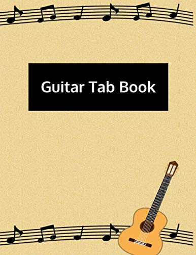 Guitar Tab Book: Blank Sheet Music For Guitars: Paperback - 100 Pages - 8.5 x 11 Inches