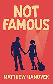 Not Famous (Wallflowers Series Book 1) by [Matthew Hanover]