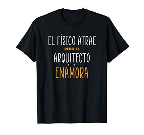 Regalos para Arquitectos - PERO EL ARQUITECTO Enamora Camiseta