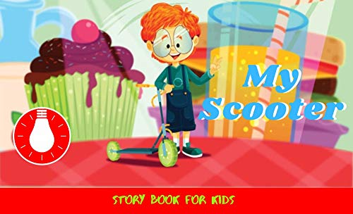 My Scooter: Before Bed Children's Book- Cute story - Easy reading Illustrations -Cute Educational Adventure . (English Edition)