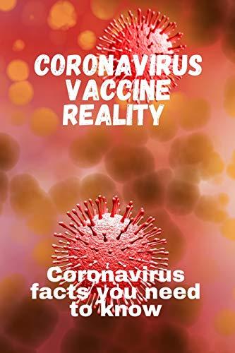 CORONAVIRUS VACCINE REALITY: Coronavirus Vaccine Facts You Need To Know