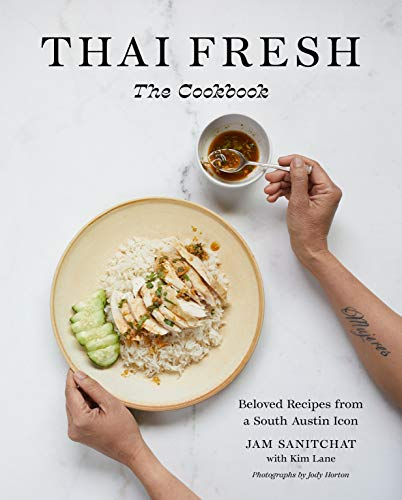 Thai Fresh: Beloved Recipes from a South Austin Icon