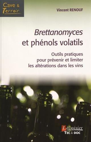 Brettanomyces et phénols volatils : Outils pratiques pour prévenir et limiter les altérations dans les vins