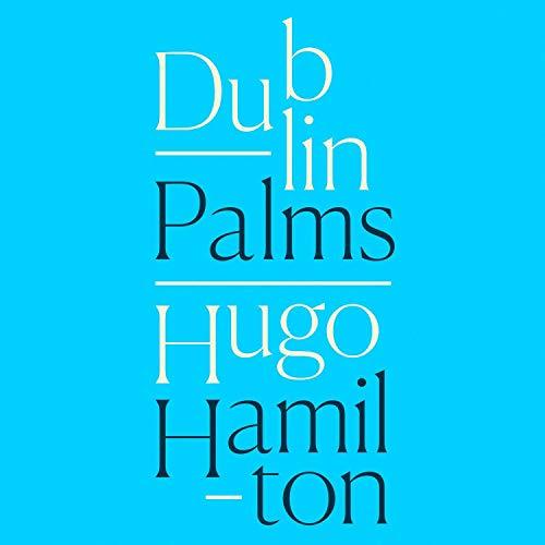 Dublin Palms audiobook cover art
