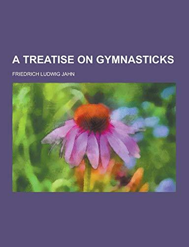 A Treatise on Gymnasticks
