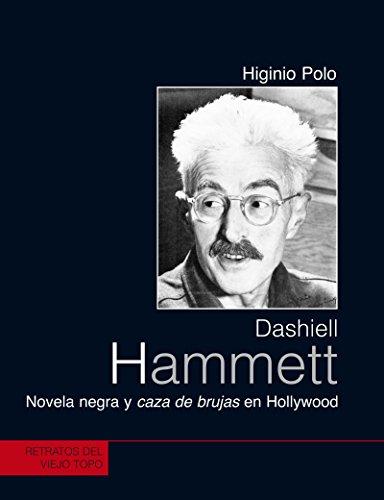 Dashiell Hammett. Novela negra y caza de brujas en Hollywood