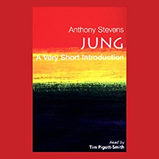 Jung     A Very Short Introduction              Written by:                                                                                                                                 Anthony Stevens                               Narrated by:                                                                                                                                 Tim Pigott-Smith                      Length: 3 hrs and 52 mins     3 ratings     Overall 4.0