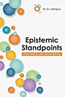 Epistemic Standpoints: Theological and Sociological