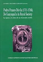 Pedro Franco Dávila (1711-1786). De Guayaquil a la Royal Society: La época y la obra de un ilustrado criollo.