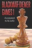 Blackmar-diemer Games 1: Accepted 4.f3 Exf3 (chess Bdg) (volume 1)-Sawyer, Tim