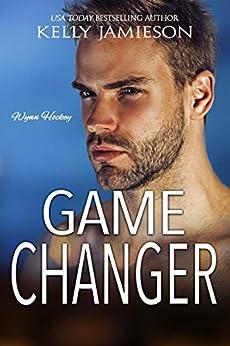Game Changer: A Wynn Hockey Novel by [Kelly Jamieson]