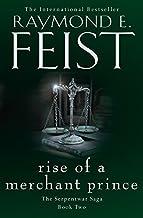 Rise of a Merchant Prince (The Serpentwar Saga, Book 2) (Serpentwar Saga 2) by Raymond E. Feist (2015-06-04)