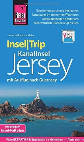 Reise Know-How InselTrip Jersey mit Ausflug nach Guernsey: Reiseführer mit Insel-Faltplan und kostenloser Web-App