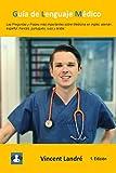 Guía de Lenguaje Médico: Las Preguntas y Frases más importantes sobre Medicina en inglés, alemán, español, francés, portugués, ruso y árabe.