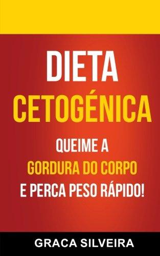Dieta Cetogénica: Queime A Gordura Do Corpo E Perca Peso Rápido!
