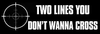 GHaynes Distributing Two Lines You Don't Want to Cross SNIPER SCOPE Sticker Decal(decal shoot gun) Size: 3 x 8 inch