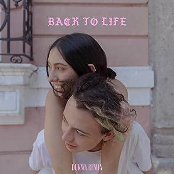 Back to Life (Dukwa Remixes)