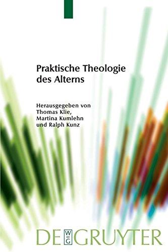 Praktische Theologie des Alterns (Praktische Theologie im Wissenschaftsdiskurs, Band 4)
