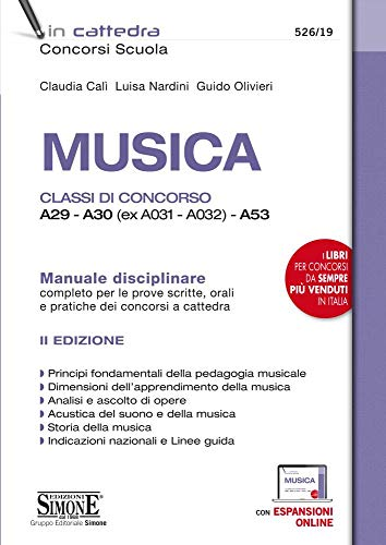 Musica. Classi di concorso A29-A30 (ex A031-A032) -A53. Manuale disciplinare completo per le prove scritte, orali e pratiche dei concorsi a cattedra. Con espansione online