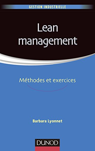Lean Management - Méthodes et exercices: Méthodes et exercices