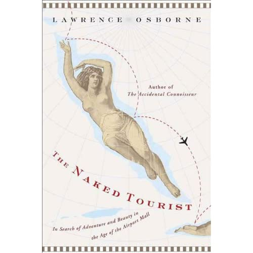 The Naked Tourist: In Search of Adventure and Beauty in the Age of the Airport Mall (English Edition)