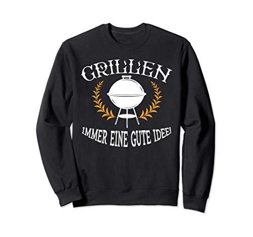 Grillen, immer eine gute Idee, Grill Fleisch BBQ Kugelgrill Sweatshirt