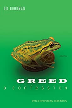 [D.R. Goodman]のGreed: A Confession - Poems: Poems by D.R. Goodman (English Edition)