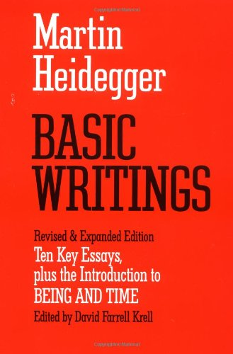 Basic Writings: Ten Key Essays, plus the Introduction to Being and Time