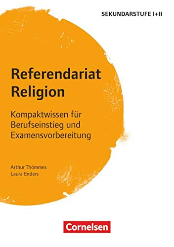 Referendariat Sekundarstufe I + II: Religion - Kompaktwissen für Berufseinstieg und Examensvorbereitung - Buch