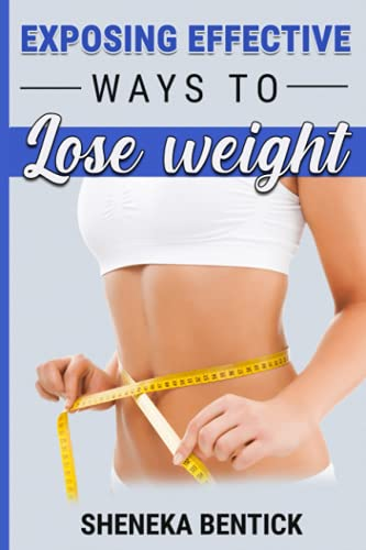 Exposing effective ways to lose weigh