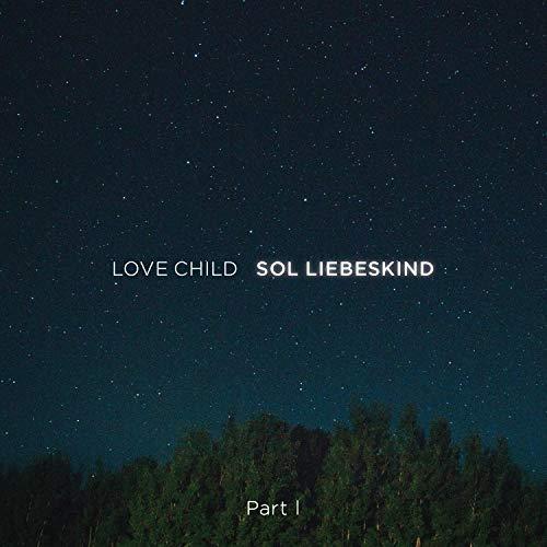 Love Child (Part I)