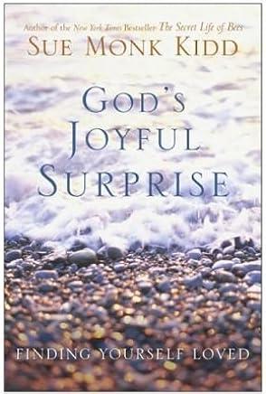 [(Gods Joyful Surprise: Finding Yourself Loved )] [Author: Sue Monk Kidd] [Jun-1997]
