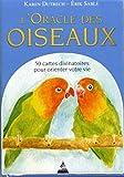 L'oracle des oiseaux : 50 cartes divinatoires pour orienter votre vie