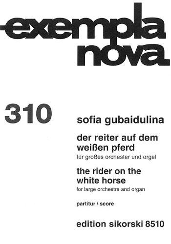 Sofia Gubaidulina: Der Reiter Auf Dem Weissen Pferd/The Rider On The White Horse (Exempla Nova)