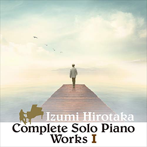 COMPLETE SOLO PIANO WORKS I
