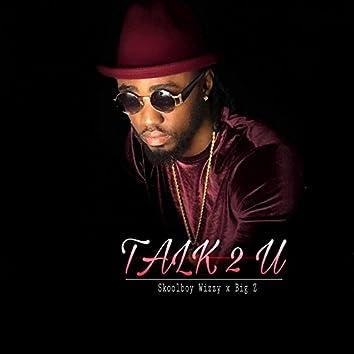 Talk 2 U
