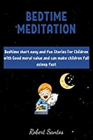 Bedtime short Stories for Childrens: Bedtime short easy and fun Stories For Children with Good moral value and can make children fall asleep fast