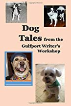 Dog Tales from the Gulfport Writer's Workshop
