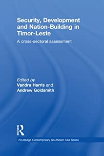 Security, Development and Nation-Building in Timor-Leste: A Cross-sectoral Assessment (Routledge Contemporary Southeast Asia Series) (English Edition)