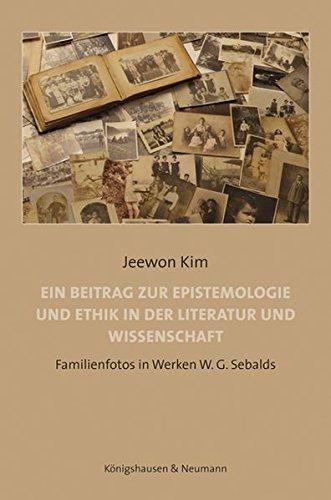 Ein Beitrag zur Epistemologie und Ethik in der Literatur und Wissenschaft: Familienfotos in Werken W. G. Sebalds (Film - Medium - Diskurs)
