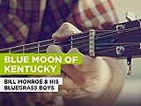 Blue Moon Of Kentucky al estilo de Bill Monroe & His Bluegrass Boys